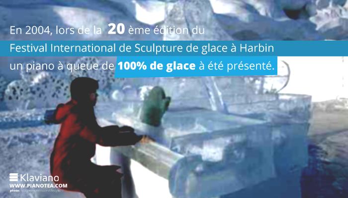 En 2004, lors de la 20ème édition du Festival International de Sculpture de glace à Harbin un piano à queue de 100% de glace à été présenté.
