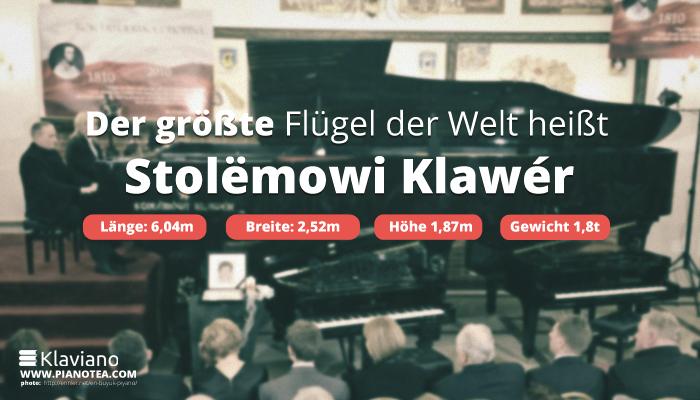 Der größte Flügel der Welt heißt Stolëmowi Klawér.